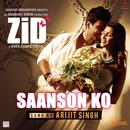 "Saanson Ko (From ""Zid"")/Sharib Toshi & Arijit Singh"