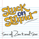 Stuck on Stupid feat.Israel Starr/Sons Of Zion