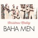 The Little Drummer Boy / Silver Bells Christmas Medley/Baha Men