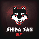Okay/Shiba San