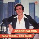 Para Todos... Con Amor/Jorge Falcón