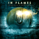 Soundtrack To Your Escape (Reissue 2014)/In Flames