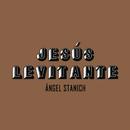 Jesús Levitante (Versión Acústica)/Angel Stanich
