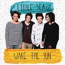 Wake The Sun/Little Sea