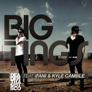 Big Tings feat.iFani,Kyle Camble/DeaderThanDisco