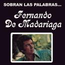 Sobran las Palabras/Fernando De Madariaga