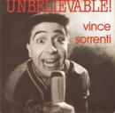 Unbelievable!/Vince Sorrenti