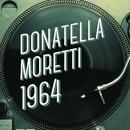 Donatella Moretti 1964/Donatella Moretti