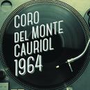 Coro del Monte Cauriol 1964/Coro Del Monte Cauriol