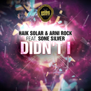 Didn't I feat.Sone Silver/Haik Solar