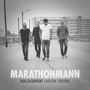 Holzschwert (Akustik Version)/Marathonmann