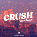 Crush (Felon Remix)/Campsite Dream