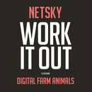 Work It Out feat.Digital Farm Animals/Netsky
