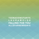 Falling for You (Alle Farben Remix)/Teenage Mutants x Laura Welsh