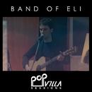 Popvilla Sessions/Band Of Eli