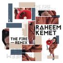 The Fire (Remix)/Raheem Kemet