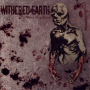 Of Which They Bleed/Withered Earth