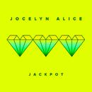 Jackpot/Jocelyn Alice