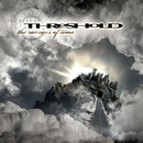 The Ravages of Time - The Best of Threshold/Threshold