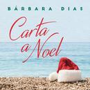 Carta a Noel/Bárbara Dias