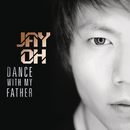 Dance with My Father/Jay Oh