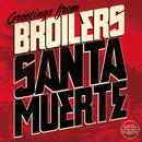 Santa Muerte/Broilers