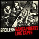 Santa Muerte Live Tapes/Broilers