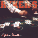 Life's A Gamble... So Is Death/Ryker'S