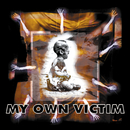 My Own Victim/My Own Victim