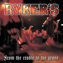 From The Cradle To The Grave (live)/Ryker'S