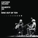 Nine Out of Ten (Ao Vivo)/Caetano Veloso & Gilberto Gil