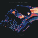 All That's Left feat.Joni Fatora/Manila Killa