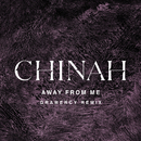 Away From Me (Gramercy Remix)/CHINAH