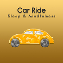 Car Ride (Sleep & Mindfulness)/Sleepy Times