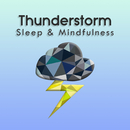 Thunderstorm (Sleep & Mindfulness)/Sleepy Times