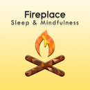 Fireplace (Sleep & Mindfulness)/Sleepy Times