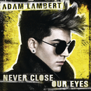 Never Close Our Eyes/Adam Lambert
