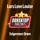 Svigermors Drøm/Lars Love Louise