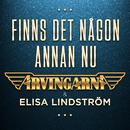 Finns det någon annan nu/Arvingarna & Elisa Lindström