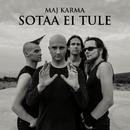 Sotaa ei tule/Maj Karma