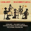Uus'maalaista kansanmusiikkia/Leikarit & Halsbrytarna