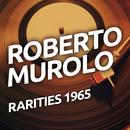 Roberto Murolo - Rarities 1965/Roberto Murolo