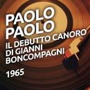 Il debutto canoro di Gianni Boncompagni/Paolo Paolo