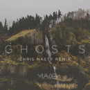 Ghosts (Chris Nasty Remix)/Mako