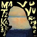 Vu Vu Reggae/Matzka