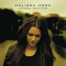 Långa Nätter/Melissa Horn