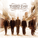 Wherever You Are/Third Day
