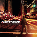 When All That's Left Is You/Quietdrive
