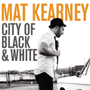 City Of Black & White/Mat Kearney