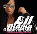 Shawty Get Loose/Lil Mama